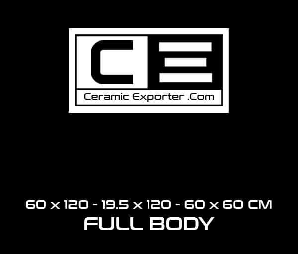 60x120, 19.5x120, 60x60 cm FULL BODY